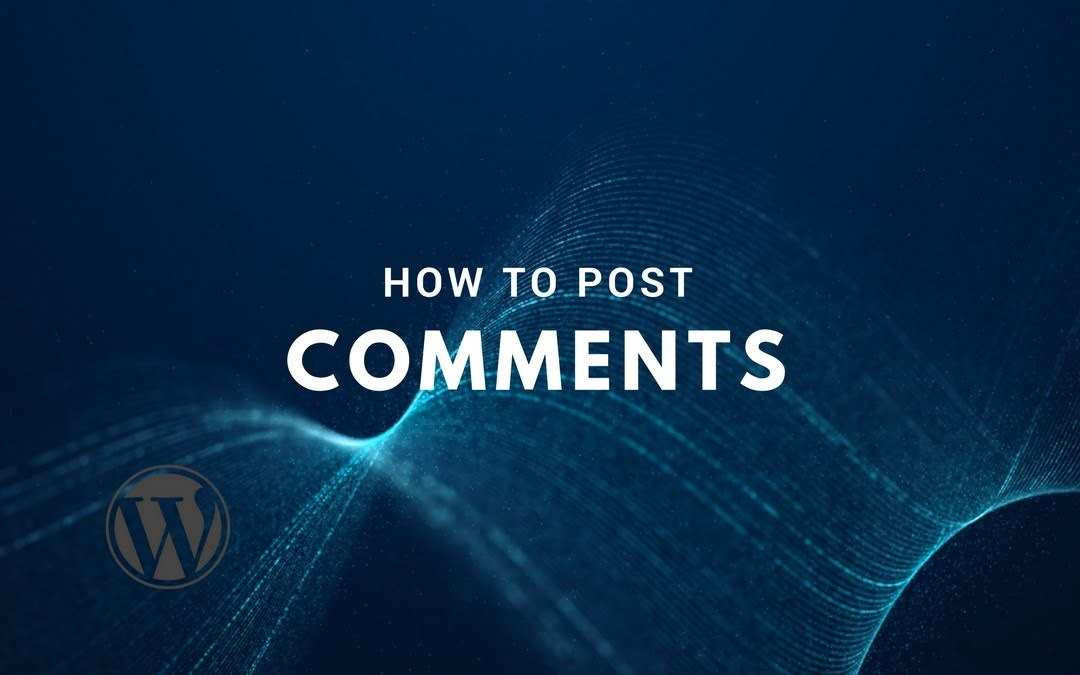How to Post Comments